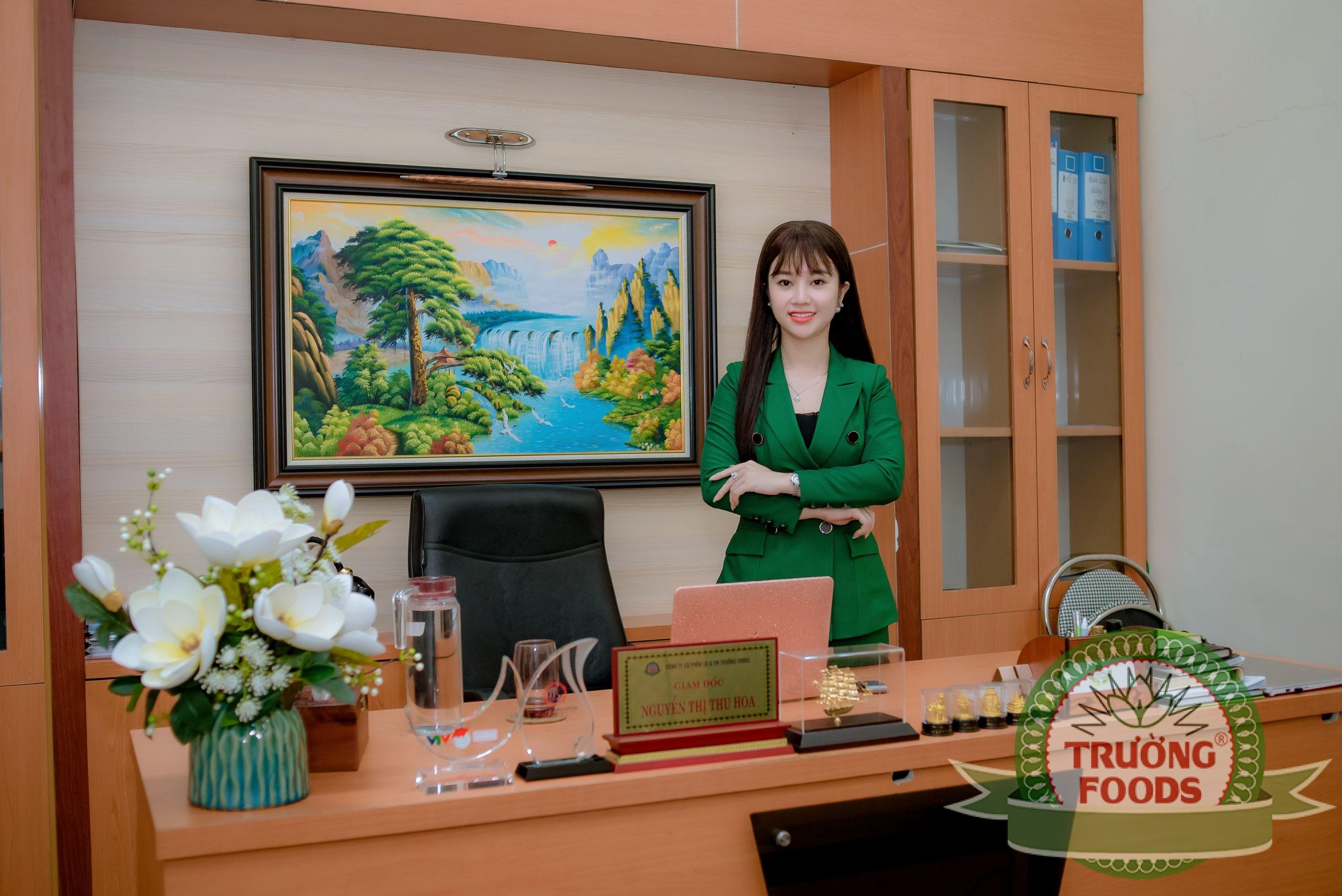 Nguyễn Thị Thu Hoa – Giám đốc Công ty Cổ phần sản xuất và thương mại Trường Foods